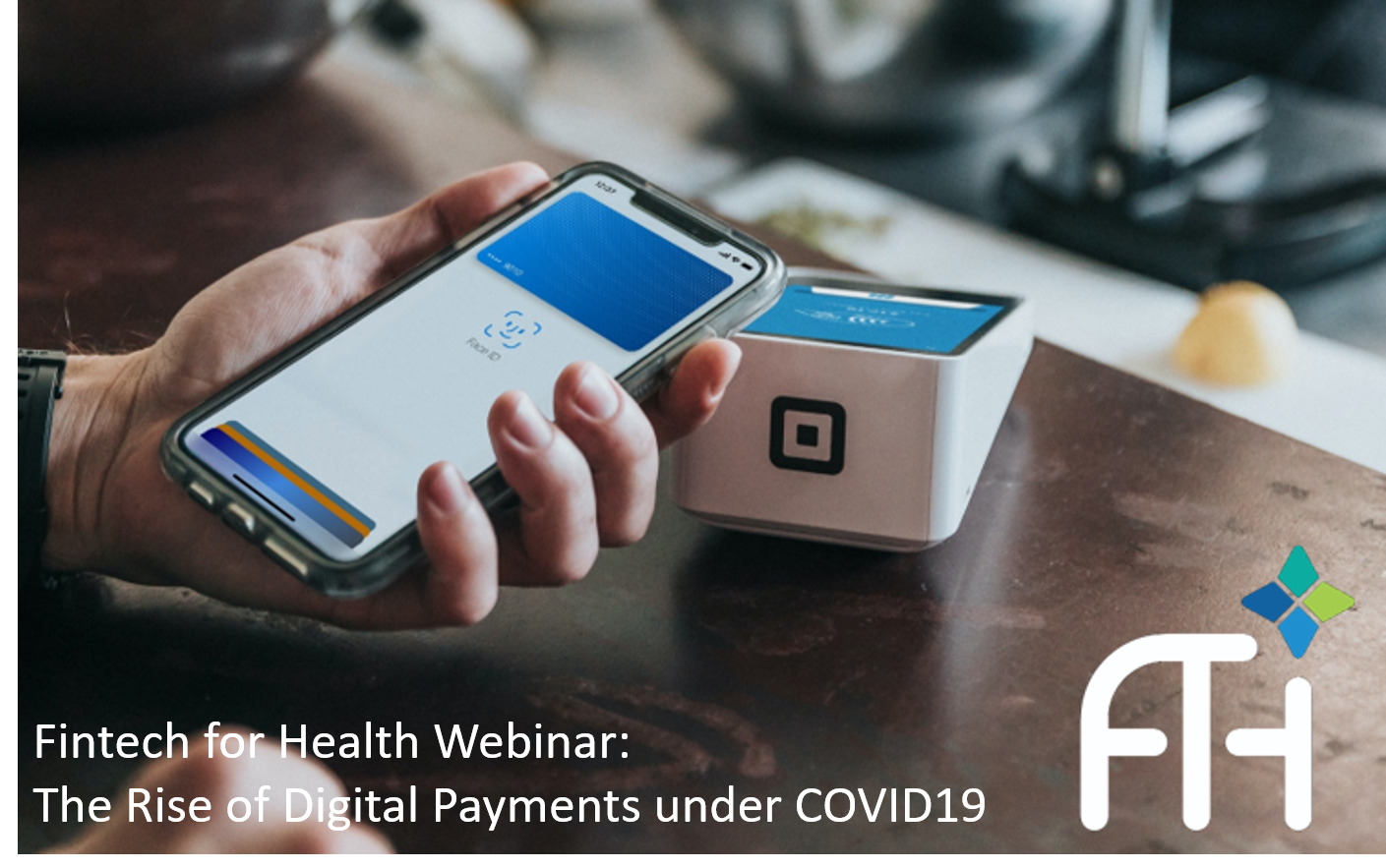 Fintech for Health Webinar: The Rise of Digital Payments under COVID19